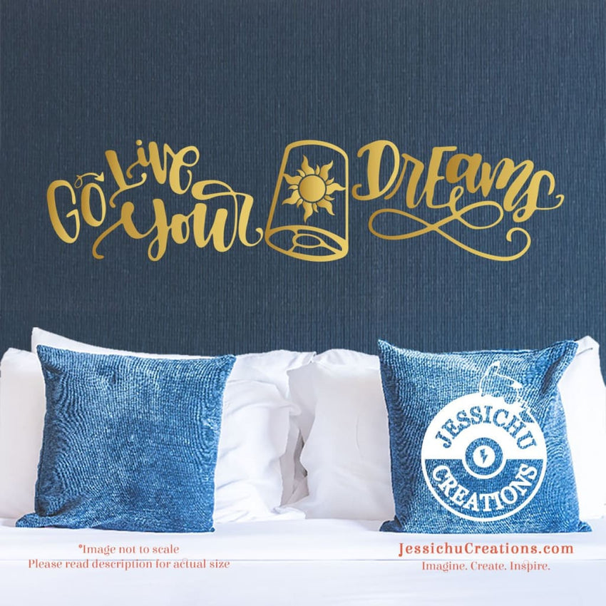 Go Live Your Dreams - Tangled Inspired Disney Quote Wall Vinyl Decal Decals