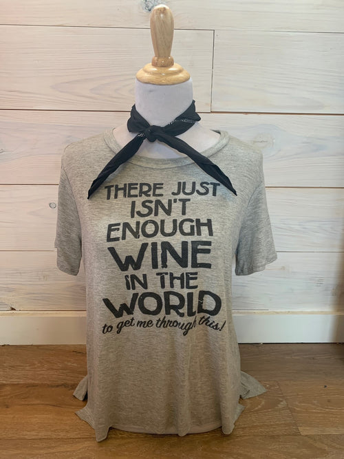 Not Enough Wine Tee