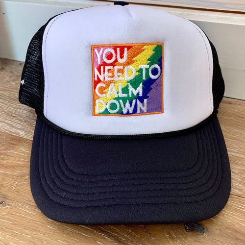 You Need To Calm Down Trucker Hat