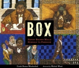 Box: Henry Brown Mails Himself to Freedom by Carole Boston Weatherford