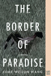 The Border of Paradise by Esmé Weijun Wang