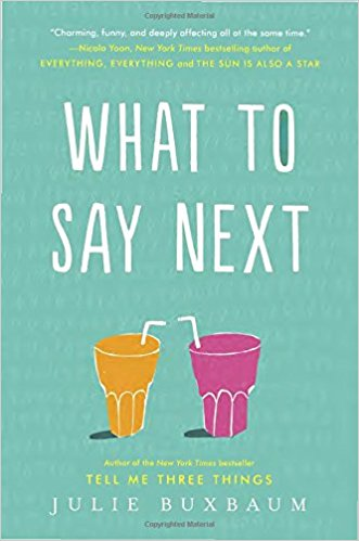 What to Say Next by Julie Buxbaum (Hardcover)
