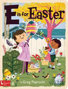 E is for Easter by Greg Paprocki