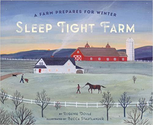 Sleep Tight Farm: A Farm Prepares for Winter by Eugenie Doyle