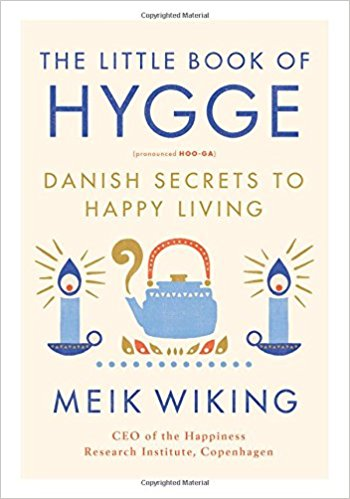 The Little Book of Hygge: Danish Secrets to Healthy Living by Meik Wiking
