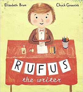 Rufus the Writer by Elizabeth Bram