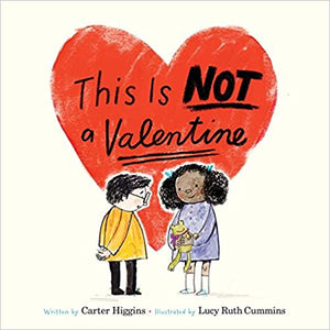 This is Not a Valentine by Carter Higgins
