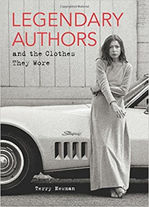 Legendary Authors and the Clothes They Wore by Terry Newman (Hardcover)