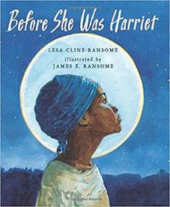 Before She Was Harriet by Lesa Cline-Ransome