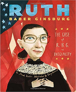 Ruth Bader Ginsburg: The Case of RBG vs. Inequality by Jonah Winter