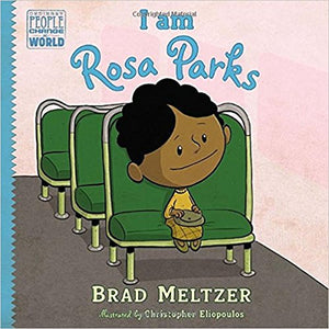 I Am Rosa Parks by Brad Meltzer