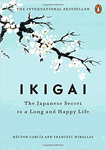 Ikigai: The Japanese Secret to a Long and Happy Life by Héctor García & Francesc Miralles (Hardcover)