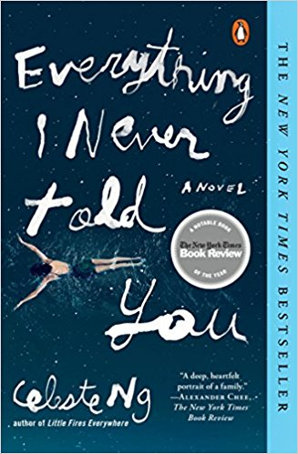 Everything I Never Told You: A Novel by Celeste Ng