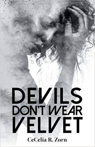 Devils Don't Wear Velvet by CeCelia R. Zorn