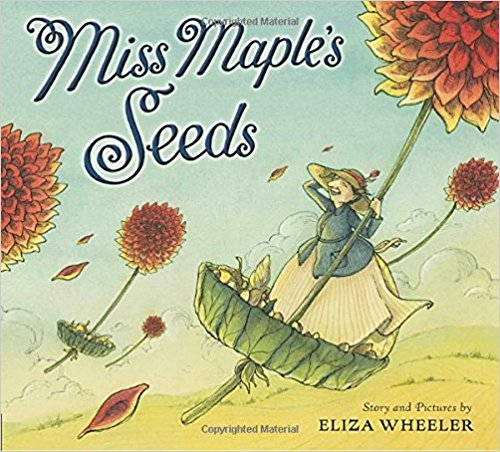 Miss Maple's Seeds by Eliza Wheeler