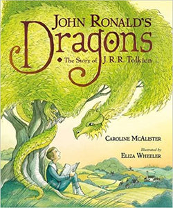 John Ronald's Dragons: The Story of J.R.R. Tolkien by Caroline McAlister