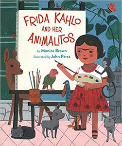 Frida Kahlo and Her Animalitos by Monica Brown