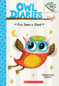 Owl Diaries #2: Eva Sees a Ghost by Rebecca Elliott