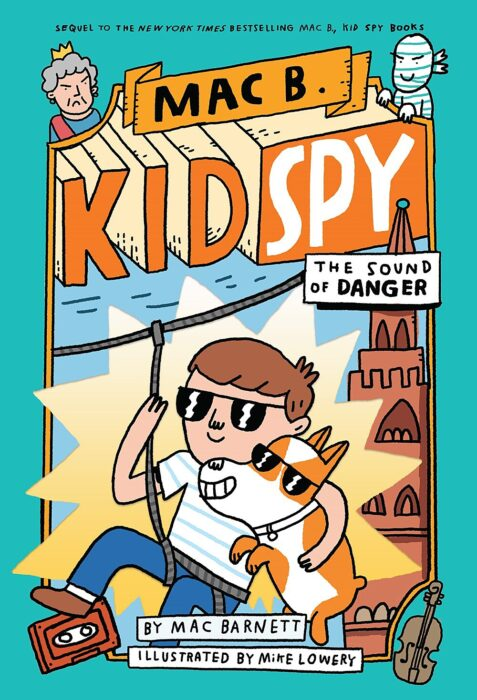Mac B., Kid Spy #5: The Sound of Danger by Mac Barnett