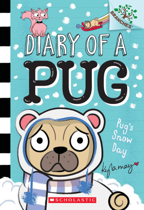 Diary of a Pug #2: Pug's Snow Day by Kyla May