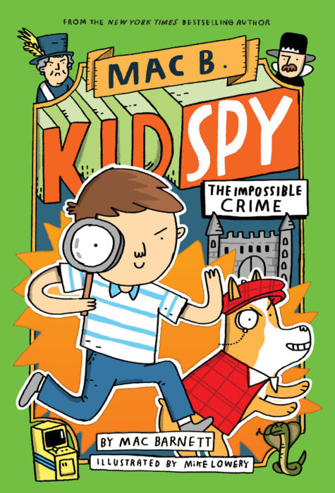 Mac B., Kid Spy #2: The Impossible Crime by Mac Barnett