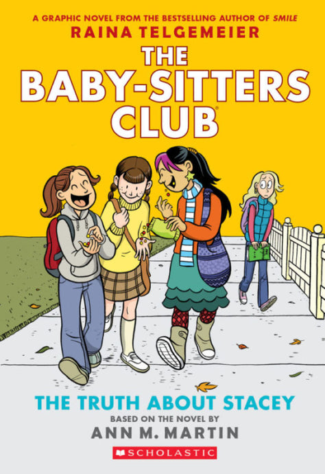 The Babysitters Club: The Truth About Stacey by Raina Telgemeier - Based on the Novel by Ann M. Martin