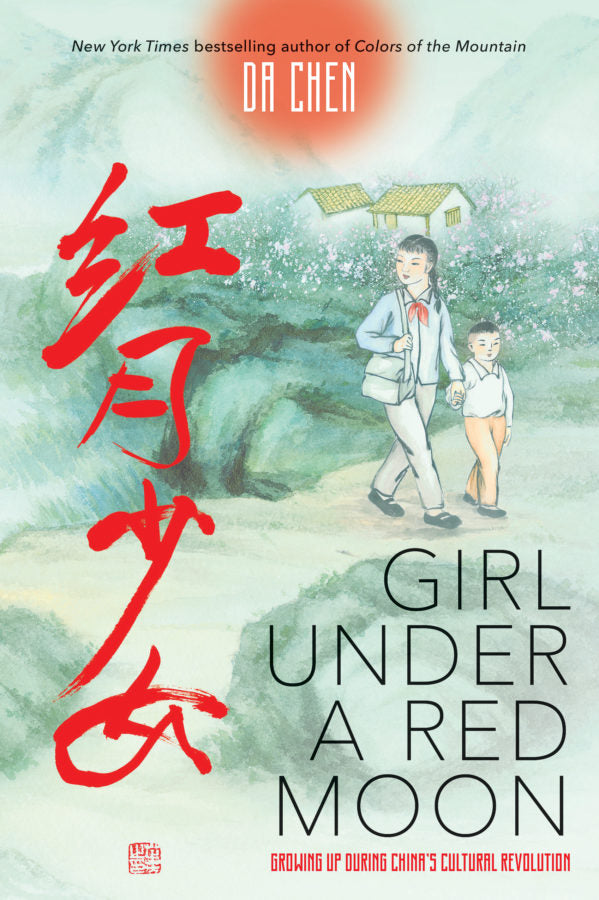 Girl Under a Red Moon: Growing Up During China's Cultural Revolution by Da Chen