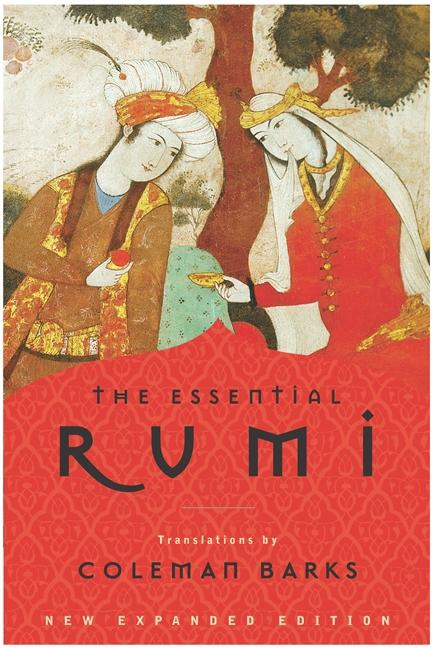 The Essential Rumi translated by Coleman Barks