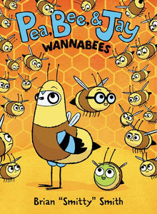 "Pea, Bee, & Jay #2: Wannabees by Brian ""Smitty"" Smith"