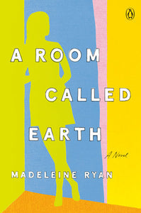 A Room Called Earth by Madeleine Ryan
