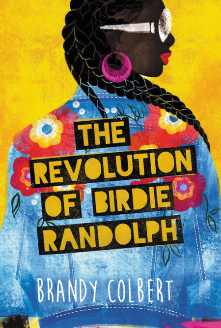 The Revolution of Birdie Randolph by Brandy Colbert