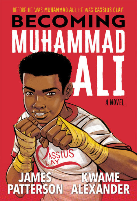 Becoming Muhammad Ali by James Patterson & Kwame Alexander