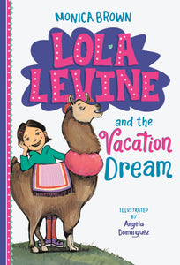 Lola Levine #5: Lola Levine and the Vacation Dream by Monica Brown
