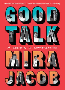 Good Talk: A Memoir in Conversations by Mira Jacob