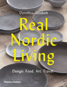 Real Nordic Living by Dorothea Gundtoft