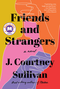 Friends and Strangers by J.Courtney Sullivan