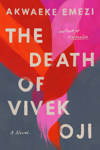 The Death of Vivek Oji by Akwaeke Emezi