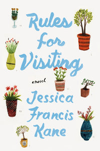 Rules for Visiting by Jessica Francis Kane