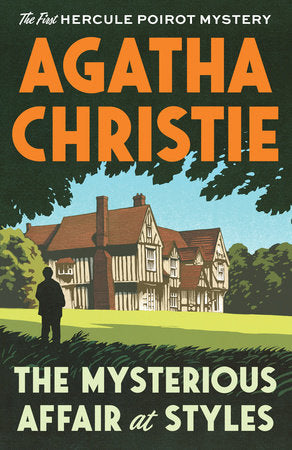 Mysterious Affair at Styles: The First Hercule Poirot Mystery by Agatha Christie