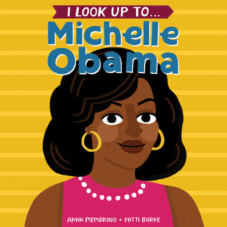 I Look Up to...Michelle Obama by Anna Membrino