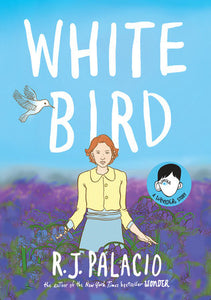 White Bird: A Wonder Story by R.J. Palacio