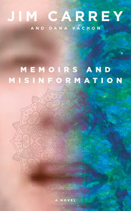 Memoirs and Misinformation by Jim Carrey & Dana Vachon