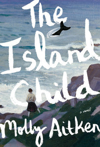 The Island Child by Molly Aitken
