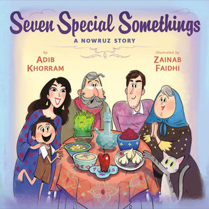 Seven Special Somethings: A Nowruz Story by Adib Khorram