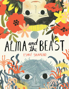 Alma and the Beast by Esme Shapiro