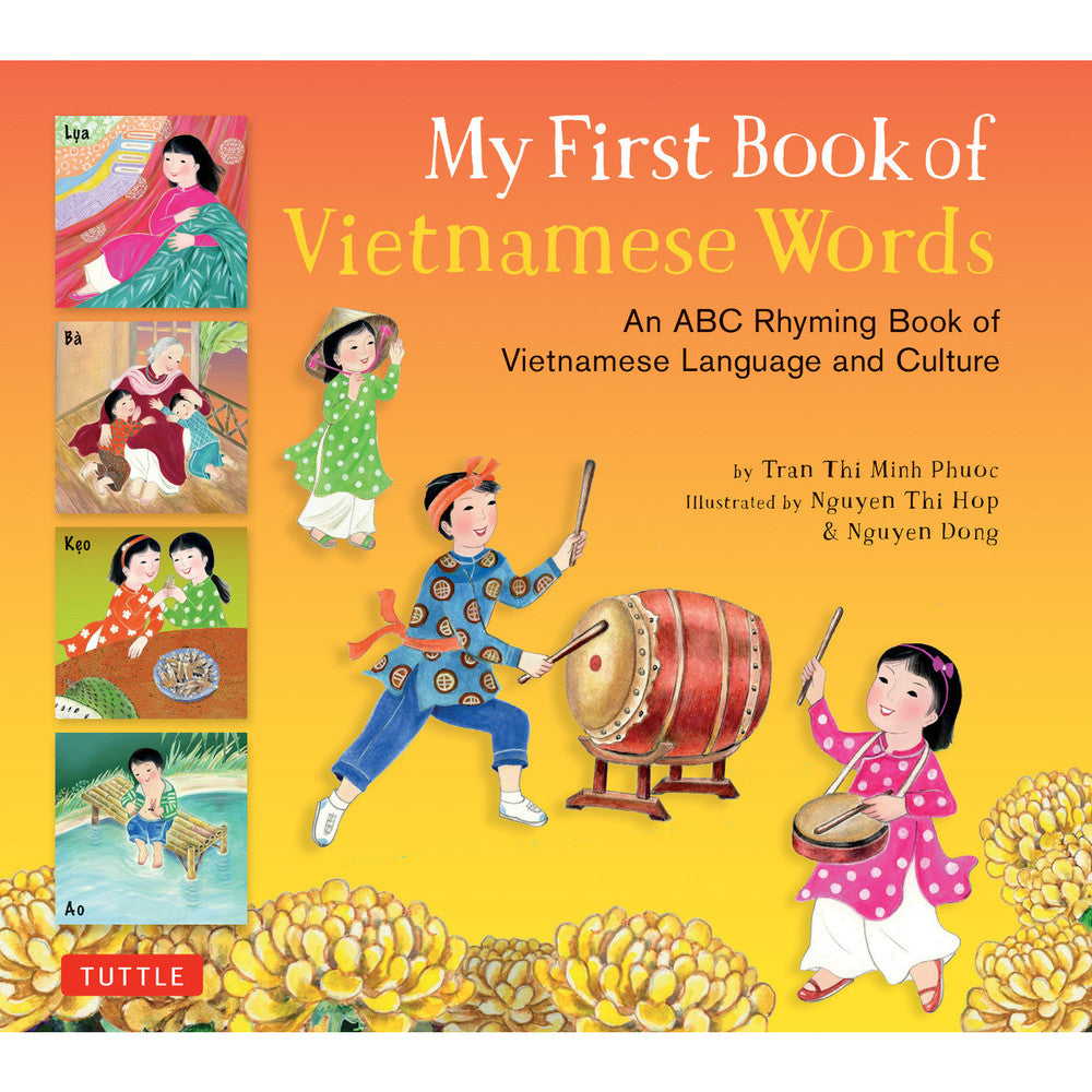 My First Book of Vietnamese Words: An ABC Rhyming Book of Vietnamese Language and Culture by Phuoc Thi Minh Tran