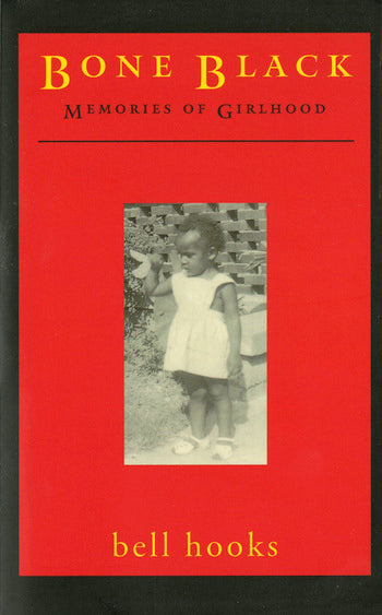 Bone Black: Memories of Girlhood by bell hooks
