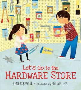 Let's Go to the Hardware Store by Anne Rockwell
