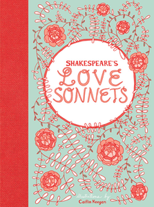 Shakespeare's Love Sonnets by William Shakespeare