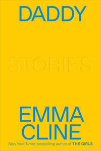 Daddy: Stories by Emma Cline